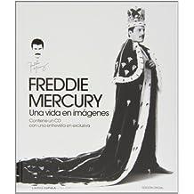 Freddie Mercury. Una vida en imágenes (Música y cine)
