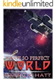A Not So Perfect World