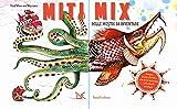 Miti mix. Mille mostri da inventare. Ediz. a colori. Ediz. a spirale (Album)