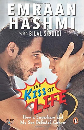 Kiss of Life: How a Superhero and My Son Defeated Cancer