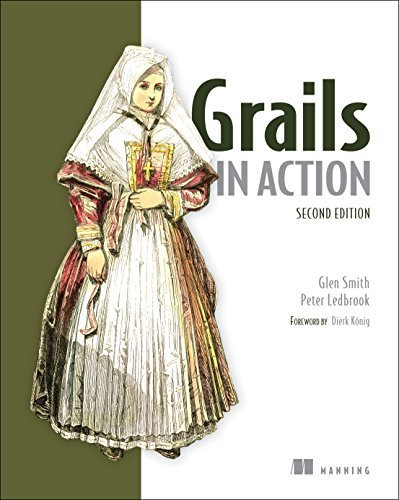 Grails in Action 2nd edition by Ledbrook, Peter, Smith, Glen (2014) Paperback