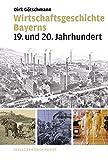 Wirtschaftsgeschichte Bayerns: 19. und 20. Jahrhundert