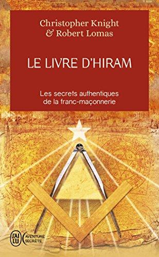 Le livre d'Hiram : La franc-maonnerie, Vnus et la Cl secrte de la vie de Jsus