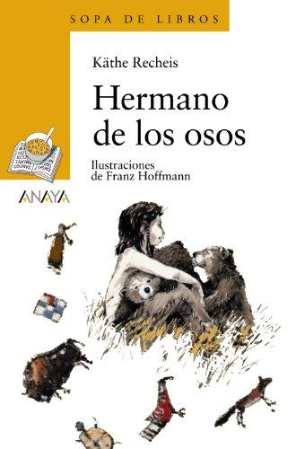 Hermano de los osos (Literatura Infantil (6-11 Años) - Sopa De Libros)