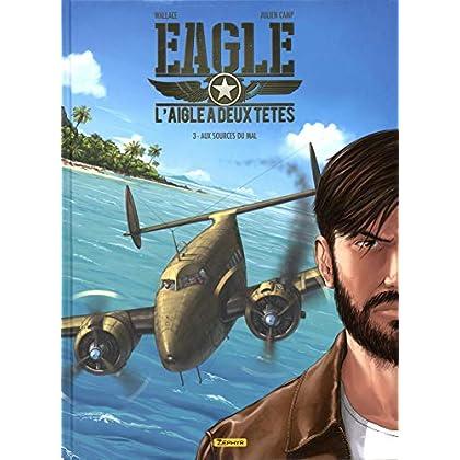Eagle : L'aigle à deux têtes, Tome 3 : Aux sources du mal