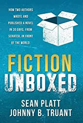 Fiction Unboxed: How Two Authors Wrote and Published a Book in 30 Days, From Scratch, In Front of the World by Sean Platt (2014-11-20)