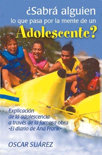 ¿Sabrá alguien lo que pasa por la mente de un adolescente? por Óscar  Suárez