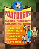 YouTubers Playing Minecraft Colouring Book: Dan TDM, Stampy, Ali A, Syndicate, Maricraft, PewDiePie Lots More