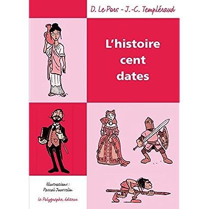 L'Histoire cent dates (Les 'Cent')
