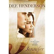 Jennifer: An O'Malley Love Story by Dee Henderson (2013-05-01)
