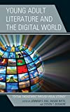 Young Adult Literature and the Digital World: Textual Engagement Through Visual Literacy