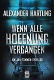 Image of Wenn alle Hoffnung vergangen: Ein Jan-Tommen-Thriller