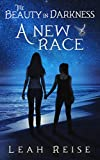 The Beauty in Darkness: A New Race (The Beauty in Darkness, Book 2)