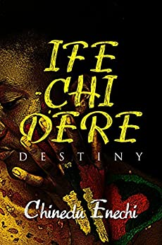 Ifechidere by [Enechi, Chinedu]