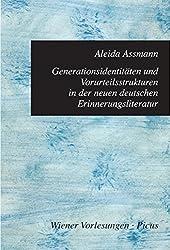 Generationsidentitäten und Vorurteilsstrukturen in der neuen deutschen Erinnerungsliteratur (Wiener Vorlesungen 117)