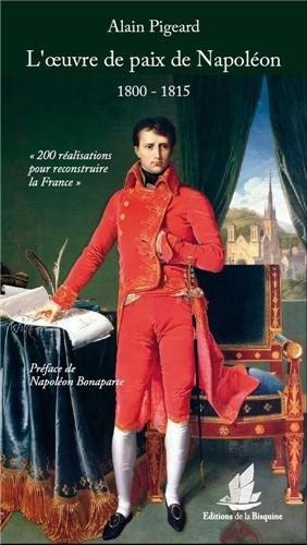 L'oeuvre de paix de Napoléon (1800-1815)