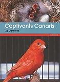 Captivants canaris - Canaris de couleurs, de chants, de postures et frisés