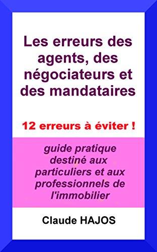 Les erreurs des agents, des ngociateurs et des mandataires en immobilier: 12 erreurs  viter !