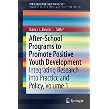 After-School Programs to Promote Positive Youth Development: Integrating Research into Practice and Policy, Volume 1