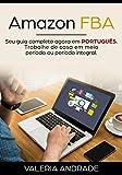 Amazon FBA: Seu guia completo agora em PORTUGUÊS (Portuguese Edition)