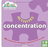 Activités concentration : 35 activités pour développer l'attention de votre enfant / Gilles Diederichs | Diederichs, Gilles. Auteur