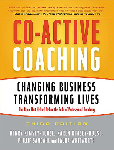 Co-Active Coaching: Changing Business, Transforming Lives por Henry Kimsey-House