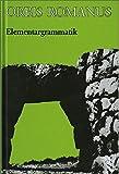 Orbis Romanus / Elementargrammatik und Elementarwortschatz: Orbis Romanus: Elementargrammatik