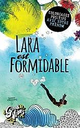 Lara est formidable: Coloriages positifs avec votre prénom