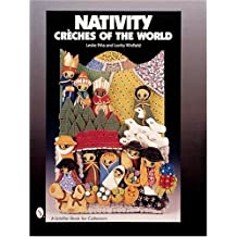 Nativity: Creches of the World