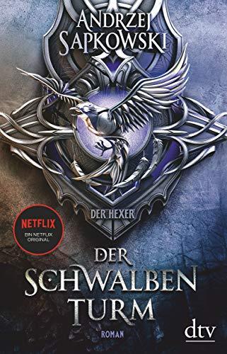 Der Schwalbenturm: Roman, Die Hexer-Saga 4