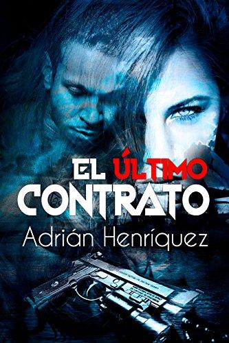 El último contrato: The Last Contract (Spanish Edition) eBook ...
