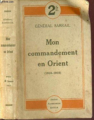 Mon commandement en orient 1916-1918 . par Sarrail Général .
