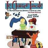 Le Clavier Facile Méthode pour les enfants a partir de 6 Ans, avec CD