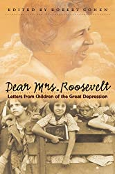 Dear Mrs. Roosevelt: Letters from Children of the Great Depression