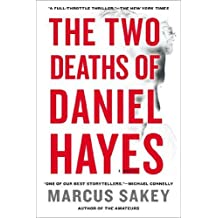 The Two Deaths of Daniel Hayes by Marcus Sakey (2012-05-01)