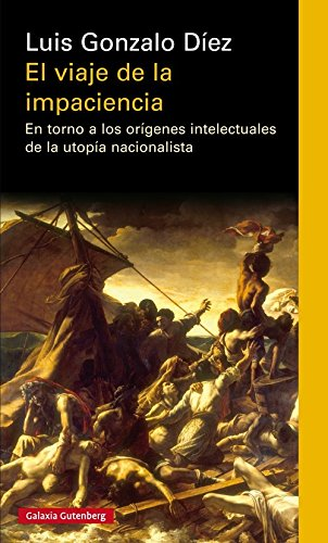 El viaje de la impaciencia (Rústica Ensayo) por Luis Gonzalo Díez