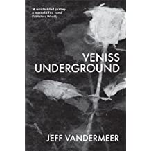 Veniss Underground by Jeff VanderMeer (2014-05-08)