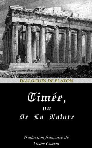 TIMÉE  OU  DE LA NATURE. (Annoté) (Dialogues de Platon t. 6)