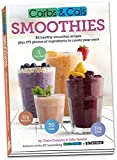 Carbs & Cals Smoothies: 80 Healthy Smoothie Recipes & 275 Photos of Ingredients to Create Your Own!