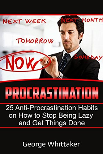 procrastination-25-anti-procrastination-habits-on-how-to-stop-being-lazy-and-get-things-done-procras