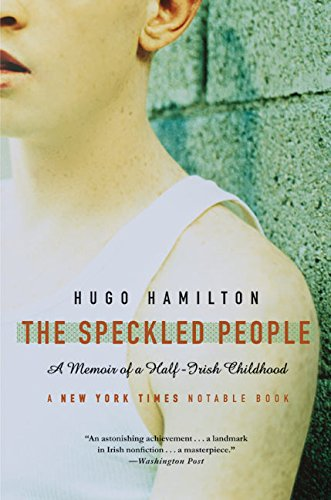 The Speckled People: A Memoir of a Half-Irish Childhood por Hugo Hamilton