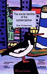 The Social Decline of the Oystercatcher by Sue Vickerman (2005-06-01)