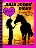JULIA JONES' DIARY - Dream Pony Frenzy: Following 'My Dream Pony' - Perfect for girls aged 9 to 12 who like diary books and horse stories