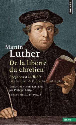 De la libert du chrtien - Prfaces  la Bible - La naissance de l'allemand philosophique