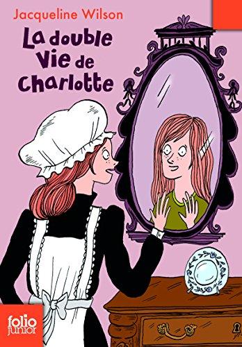 La double vie de Charlotte (Folio Junior) por Jacqueline Wilson