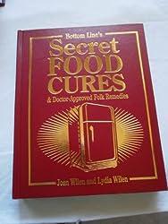 Secret Food Cures & Doctor-approved Folk Remedies