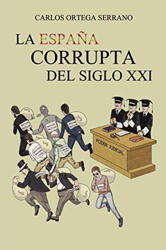 La Espana corrupta del siglo XXI por Carlos Ortega Serrano epub
