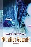 Mit aller Gewalt von Margret Steenfatt