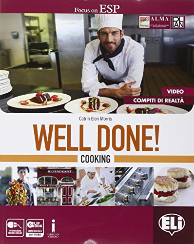 Well done! Cooking. Per le Scuole superiori. Con e-book. Con espansione online