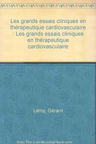 Les grands essais cliniques en thérapeutique cardiovasculaire : Les grands essais cliniques en thérapeutique cardiovasculaire